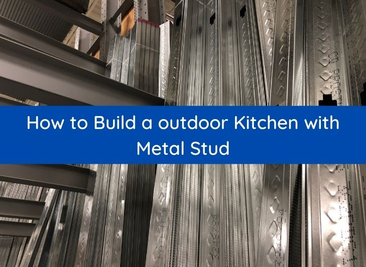 How to Build a outdoor Kitchen with Metal Stud