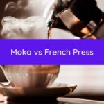 Moka vs French Press