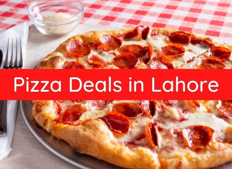 Pizza deals in Lahore